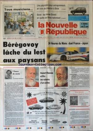 NOUVELLE REPUBLIQUE (LA) [No 14498] du 19/06/1992 - LES SPORTS / BOXE AVEC LES FRERES GIRARD - 24 HEURES DU MANS - BEREGOVOY LACHE DU LEST AUX PAYSANS - L'HEURE DE VERITE PAR GERBAUD - HUBERT REEVES ET RIO / LES RAISONS D'UN ECHEC - LE CORPS DE ALAIN FOURNIER REPOSERA DANS UN CIMETIERE PRES DE VERDUN par Collectif