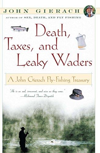 Descargar Ebook for gate 2012 gratis Death, Taxes, and Leaky Waders: A John Gierach Fly-Fishing Treasury (English Edition) en español PDF B000FBJHYY