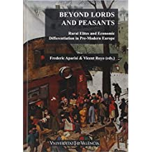 Beyond Lords and Peasants: Rural Elites and Economic Differentiation in Pre-Modern Europe (Fora de Col·lecció)