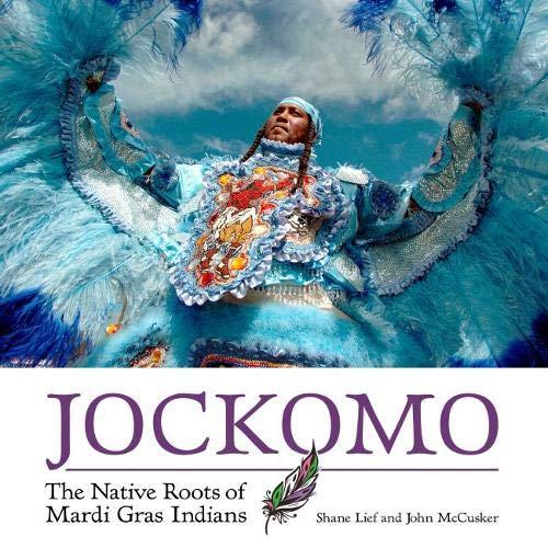 (Jockomo: The Native Roots of Mardi Gras Indians)