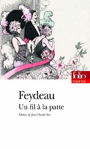 Un fil à la patte par Georges Feydeau