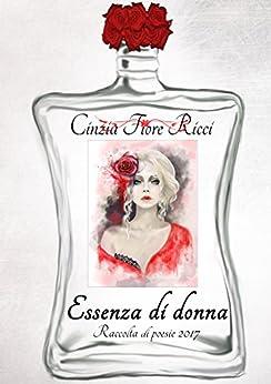 Essenza di Donna di [Ricci, Cinzia Fiore, Fiore Ricci, Cinzia]