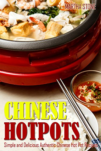 Chinese hotpots simple and delicious authentic chinese hot pot chinese hotpots simple and delicious authentic chinese hot pot recipes chinese food cooking forumfinder Images