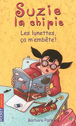 Suzie la Chipie : Les lunettes, ça m'embête ! par Barbara PARK
