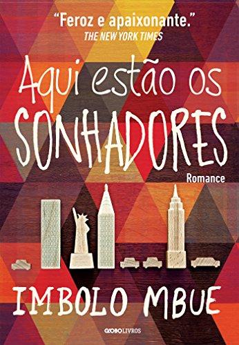 Aqui estão os sonhadores (Portuguese Edition) por Imbolo Mbue