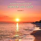Entspannungsmusik für Körper und Geist 7 (Relaxing Music)