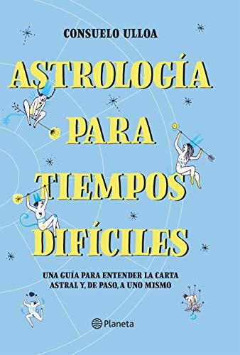Astrología para tiempos difíciles (Spanish Edition)