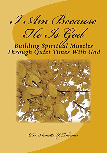 i-am-because-he-is-god-building-spiritual-muscles-through-quiet-times-with-god-english-edition
