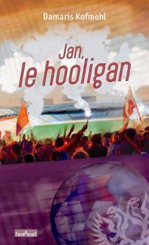 Jan, le hooligan
