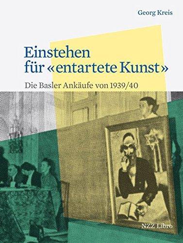 Einstehen für «entartete Kunst»: Die Basler Ankäufe von 1939/40