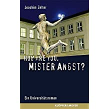 How are you, Mister Angst?: Universitätsroman