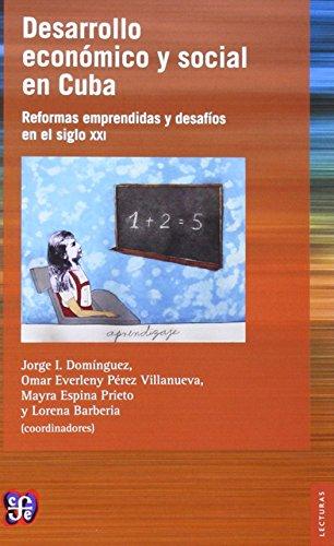 Desarrollo económico y social en Cuba. Reformas emprendidas y desafíos en el siglo XXI (Lecturas de El Trimestre Económico)