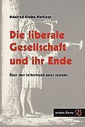 Die liberale Gesellschaft und ihr Ende: Über den Selbstmord eines Systems