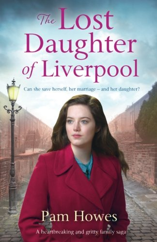 the-lost-daughter-of-liverpool-a-heartbreaking-and-gritty-family-saga-volume-1-the-mersey-trilogy