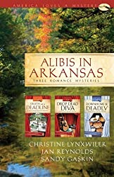 Alibis in Arkansas: Death on a Deadline/Drop Dead Diva/Down Home and Deadly(Sleuthing Sisters Mystery Omnibus) (Heartsong Presents Mysteries) by Christine Lynxwiler (2008-12-01)