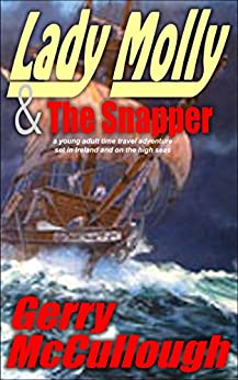 Lady Molly & The Snapper: a Young Adult time travel adventure, set in Ireland and on the high seas (English Edition) di [McCullough, Gerry]