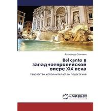 Bel canto v zapadnoevropeyskoy opere XIX veka: tvorchestvo, ispolnitel'stvo, pedagogika
