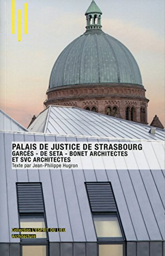 Palais de justice de Strasbourg: Garcs - De Seta - Bonet Architectes et SVC Architectes