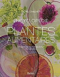 Encyclopédie des plantes alimentaires par Michel Chauvet
