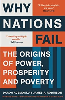 Why Nations Fail: The Origins of Power, Prosperity and Poverty by [Acemoglu, Daron, Robinson, James A.]