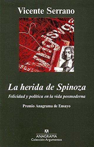 La herida de Spinoza: Felicidad y política en la vida posmoderna (Argumentos)