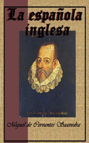 La española inglesa (Anotado) por Miguel de Cervantes