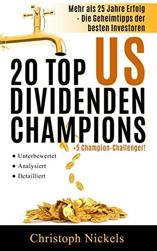 Die 20 Top-US-Dividenden Aktien +5 Dividenden Challenger: Aktien, die seit mehr als 25 Jahren solide oder steigende Dividende zahlen