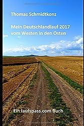 Mein Deutschlandlauf 2017 vom Westen in den Osten: 1160 km zu Fuß vom westlichsten zum östlichsten Punkt Deutschlands