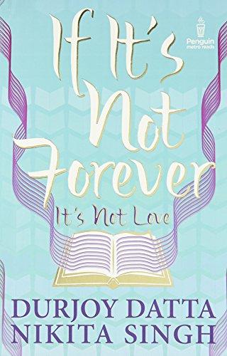 If Its Not Forever Its Not Love price comparison at Flipkart, Amazon, Crossword, Uread, Bookadda, Landmark, Homeshop18