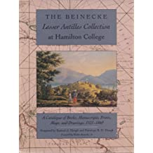 The Beinecke Lesser Antilles Collection at Hamilton College: A Catalogue of Books, Manuscripts, Prints, Maps and Drawings, 1521-1860