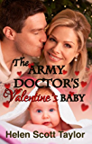 The Army Doctor's Valentine's Baby (Army Doctor's Baby Series Book 5)