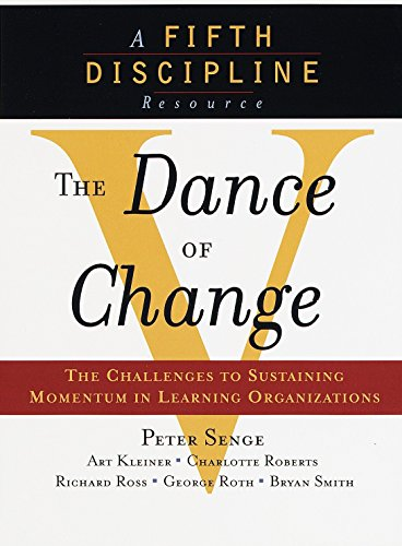 The Dance of Change: The Challenges to Sustaining Momentum in a Learning Organization (The Fifth Discipline) por Peter M. Senge