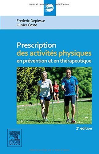 Prescriptions Activites Physiques: En Pr????vention Et En Th????rapeutique (French Edition) by Fre'de'ric Depiesse (2016-03-15)