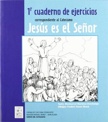 1r Cuaderno de ejercicios correspondiente al Catecismo Jesús es el Señor (CLARET)
