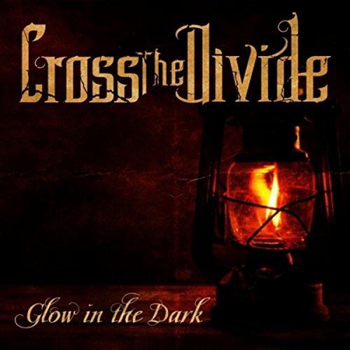 Glow in the Dark (Radio Version) (In Cross The Dark Glow)