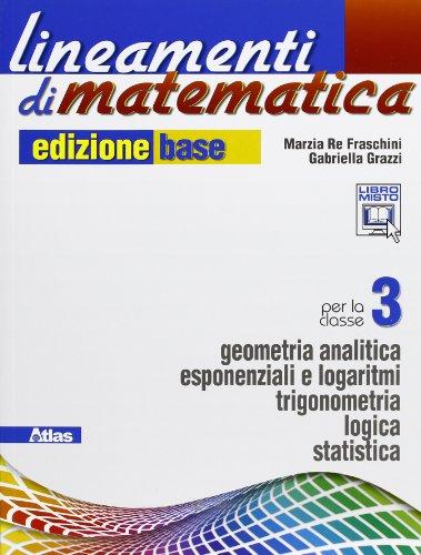 Lineamenti di matematica. Ediz. base. Per le Scuole superiori. Con e-book. Con espansione online: 1