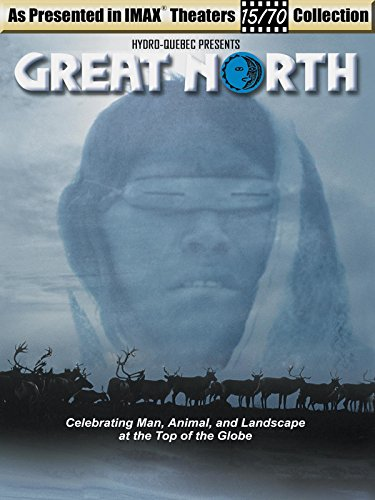 great-north-celebrating-man-animal-and-landscape-at-the-top-of-the-globe-as-seen-in-imax-theaters-ov