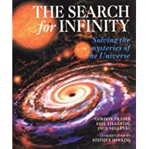 The Search for Infinity: Solving the Mysteries of the Universe by Gordon Fraser (1995-01-02)