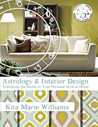 Astrology & Interior Design: Unlocking the Secret to Your Personal Style at Home by Kita Marie Williams (2014-06-02)