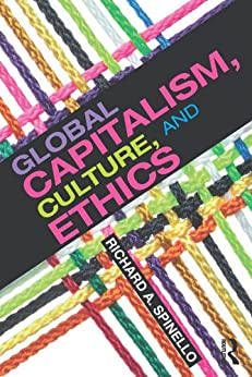 Global Capitalism, Culture, and Ethics von [Spinello, Richard]
