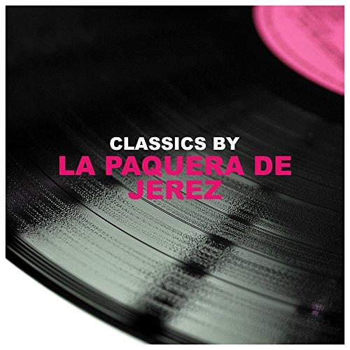 Classics by La Paquera De Jerez de La Paquera de Jerez en Amazon ...