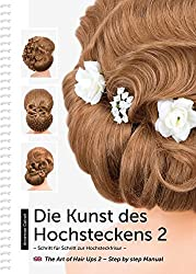 Die Kunst des Hochsteckens 2: Schritt für Schritt zur Hochsteckfrisur / The Art of Hair Ups 2 - Step by step Manual