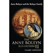 The Anne Boleyn Collection II: Anne Boleyn and the Boleyn Family by Claire Ridgway (2015-10-09)