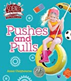 How Things Work: Pushes and Pulls (Science in Action)