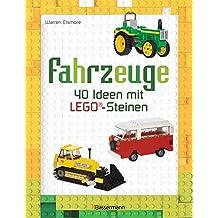 Fahrzeuge: 40 Ideen mit LEGO®-Steinen