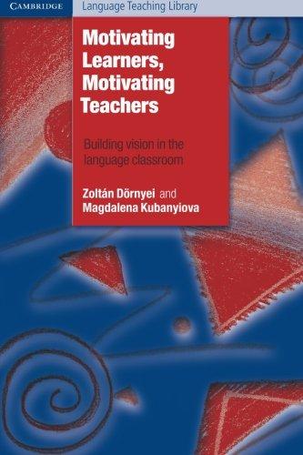 Motivating Learners, Motivating Teachers (Cambridge Language Teaching Library) por Zoltán Dörnyei