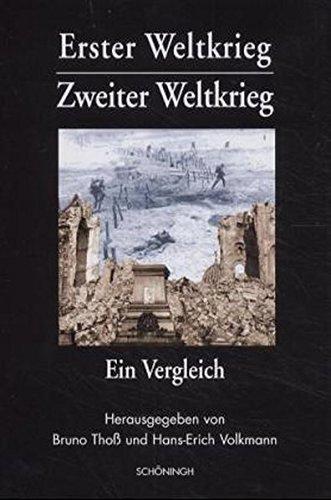 Erster Weltkrieg. Zweiter Weltkrieg: Ein Vergleich. Krieg, Kriegserlebnis, Kriegserfahrung in Deutschland