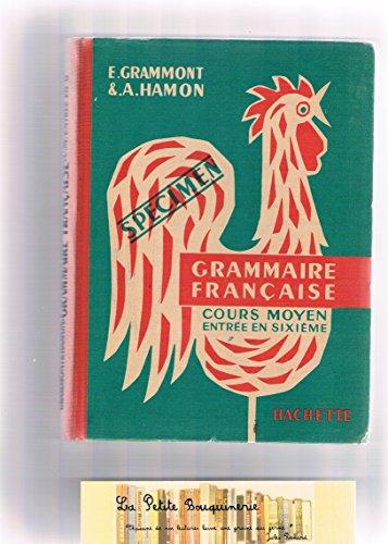 E. Grammont et A. Hamon. Grammaire française : . Cours moyen, entrée en 6e. Avec la collaboration de Y. Pérignon