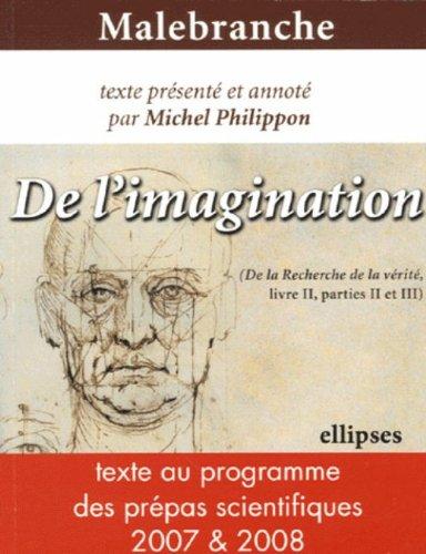 Malebranche De l'imagination : (De la Recherche de la vérité, livre II, parties II et III) par Nicolas Malebranche