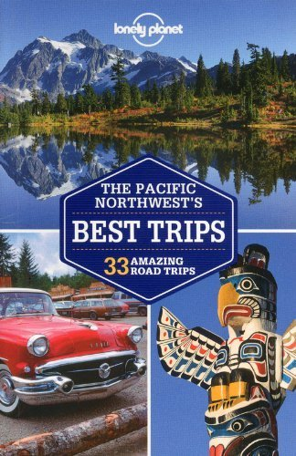 Lonely Planet Pacific Northwest's Best Trips (Travel Guide) by Lonely Planet (2013-02-01)